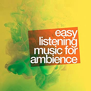 Easy Listening Music for Ambience