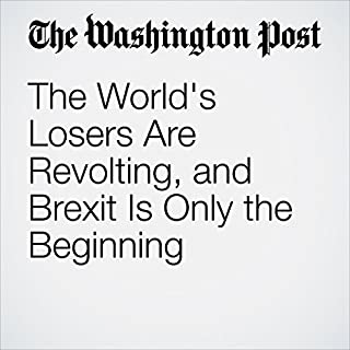 The World's Losers Are Revolting, and Brexit Is Only the Beginning cover art