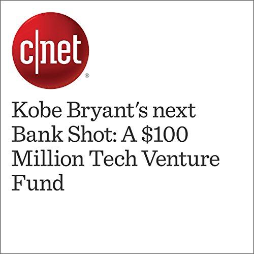 Kobe Bryant's next Bank Shot: A $100 Million Tech Venture Fund audiobook cover art