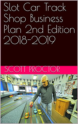 Slot Car Track Shop Business Plan 2nd Edition 2018-2019 (English Edition)