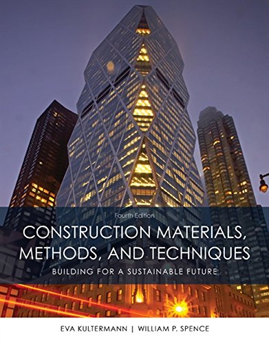 Compare Textbook Prices for Construction Materials, Methods and Techniques 4 Edition ISBN 9781305086272 by Spence, William P.,Kultermann, Eva
