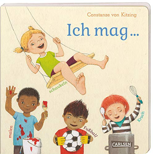 Ich mag ... schaukeln, malen, Fußball, Krach. Vielfalt-Bilderbuch ab 3 Jahren, in dem sich jedes Kind wiederfinden kann: Vielfalt-Bilderbuch ab 3 Jahren (Die Großen Kleinen)
