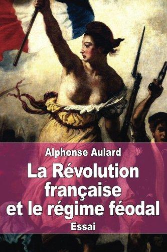 La Révolution française et le régime féodal (French Edition)