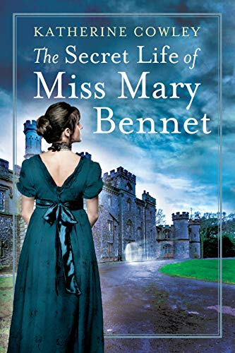 The Secret Life of Miss Mary Bennet (The Secret Life of Mary Bennet Book 1) by [Katherine Cowley]