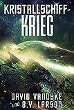 Kristallschiff-Krieg (Galaktische-Befreiungskriege-Serie 6) (German Edition)