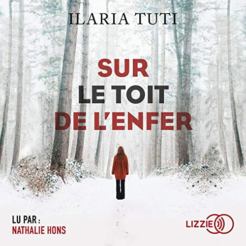 Sur le toit de l'enfer                   By:                                                                                                                                 Ilaria Tuti                               Narrated by:                                                                                                                                 Nathalie Hons                      Length: 9 hrs and 27 mins     Not rated yet     Overall 0.0
