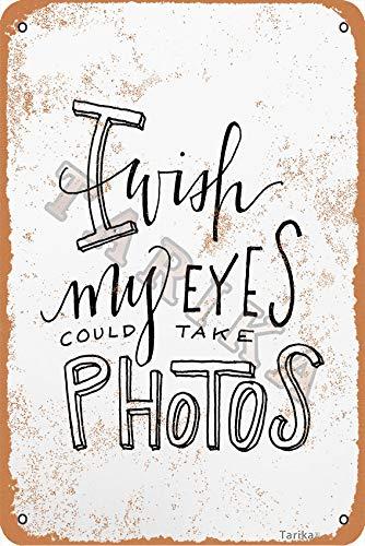 OSONA I Wish My Eyes Could Take Photos 20 x 30 cm Metal Vintage Look Decoración Artesanía Cartel para Hogar Cocina Baño Granja Jardín Garaje Citas Inspiradoras Decoración de Pared