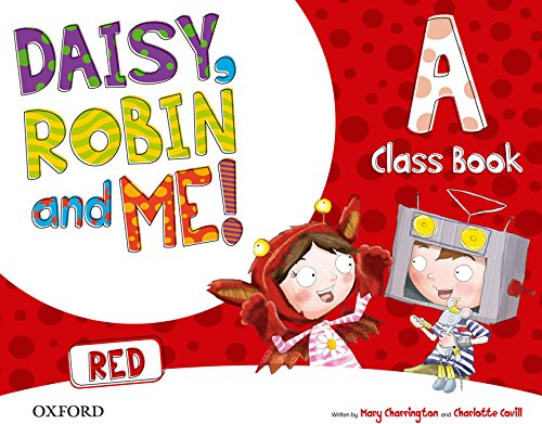 Pack Daisy, Robin & Me! Level A. Class Book (Red Color) (Daisy, Robin and Me!) - 9780194807418