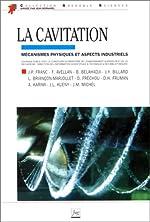LA CAVITATION. - Mécanismes physiques et aspects industriels