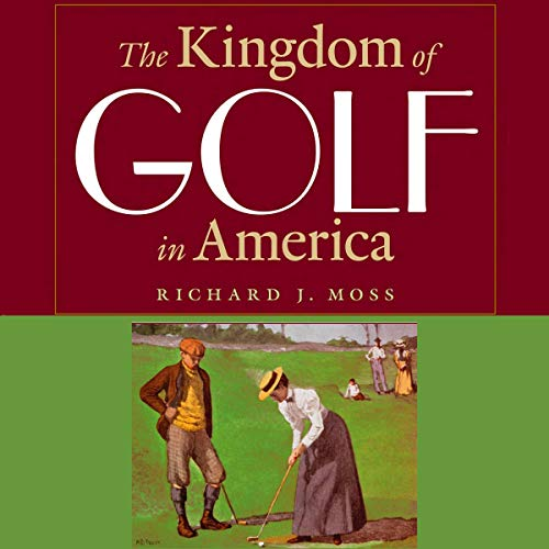 The Kingdom of Golf in America  By  cover art
