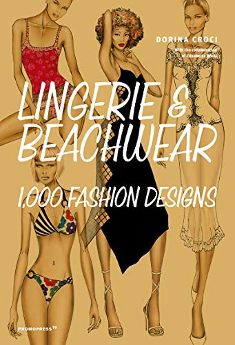 Lingerie & Beachwear: 1,000 Fashion Designs (Art du fil)
