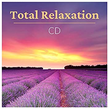 Total Relaxation CD - Deep Stress Relief Music