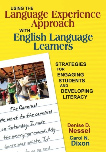 Compare Textbook Prices for Using the Language Experience Approach With English Language Learners: Strategies for Engaging Students and Developing Literacy 1 Edition ISBN 9781412955058 by Nessel, Denise D.,Dixon, Carol N.