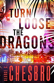 Turn Loose the Dragons by [George C. Chesbro]