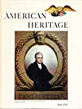 American Heritage: The Magazine of History, June 1963, Volume XIV Number 4