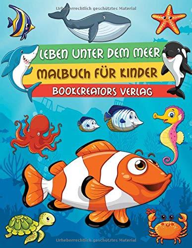Leben unter dem Meer Malbuch: Ein Tiefsee-Malabenteuer für Kinder (Fische, Delfine, Schildkröten, Haie, Meerjungfrauen, Oktopusse und mehr)