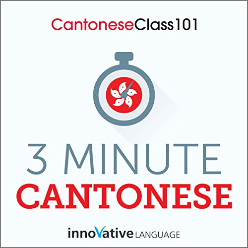 3-Minute Cantonese     25 Lesson Series              De :                                                                                                                                 Innovative Language Learning                               Lu par :                                                                                                                                 CantoneseClass101.com                      Durée : 1 h et 17 min     Pas de notations     Global 0,0