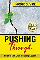 Pushing Through: Finding the Light in Every Lesson