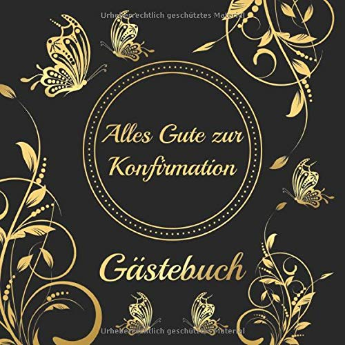 Alles Gute Zur Konfirmation Gästebuch: Erinnerungsbuch Album - Edel Geschenkidee zum Eintragen und...