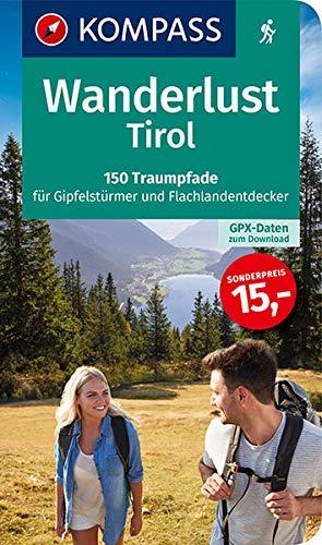 KV WL 1657 Wanderlust Tirol: Mit GPX-Daten zum Download. (KOMPASS Große Wanderbücher, Band 1657)