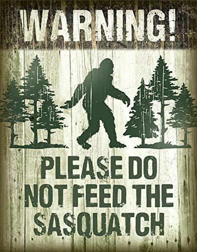 Desperate Enterprises Warning! Please Do Not Feed The Sasquatch Tin Sign, 12.5' W x 16' H