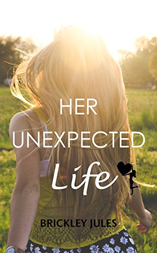 Her Unexpected Life (Treasures of Briarton Book 1) by [Brickley Jules]