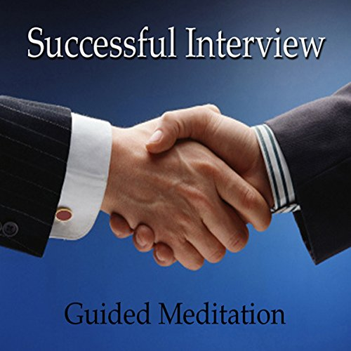 Guided Meditation for a Successful Interview audiobook cover art