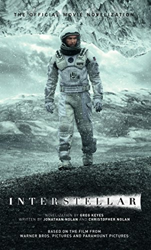 Compare Textbook Prices for Interstellar: The Official Movie Novelization  ISBN 9781783293698 by Keyes, Greg