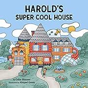 Harold's Super Cool House