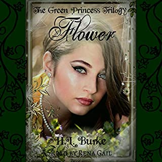 Flower     The Green Princess Trilogy, Book 1              By:                                                                                                                                 H. L. Burke                               Narrated by:                                                                                                                                 Rena Gail                      Length: 8 hrs and 1 min     3 ratings     Overall 4.0