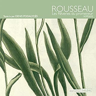 Les Rêveries du promeneur solitaire                   Written by:                                                                                                                                 Jean-Jacques Rousseau                               Narrated by:                                                                                                                                 Denis Podalydès                      Length: 2 hrs and 17 mins     1 rating     Overall 5.0