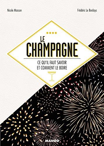 Le champagne, ce qu'il faut savoir et comment le boire (Alcools) (French Edition)