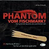 Phantom vom Fischmarkt: Hamburg-Krimis 5