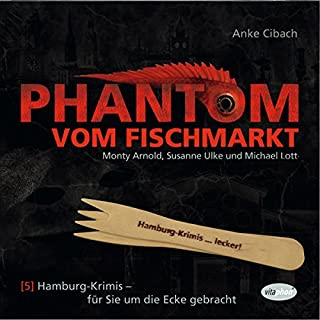 Phantom vom Fischmarkt     Hamburg-Krimis 5              Autor:                                                                                                                                 Anke Cibach                               Sprecher:                                                                                                                                 Monty Arnold,                                                                                        Michael Lott,                                                                                        Susanne Ulke                      Spieldauer: 48 Min.     2 Bewertungen     Gesamt 4,0