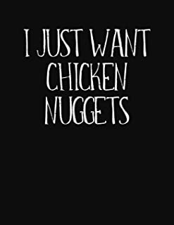 I Just Want Chicken Nuggets: College Ruled Blank Lined Composition Notebook Journal