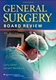 General Surgery Board Review by Larry A. Scher (2011-11-01)