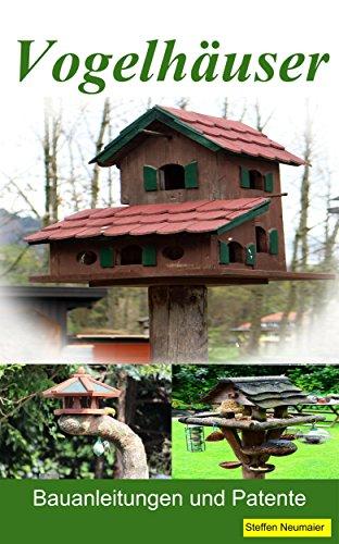 Vogelhäuser: Bauanleitungen und Patente