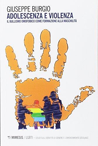 Adolescenza e violenza. Il bullismo omofobico come formazione alla maschilità