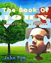 The Book of JOHN: Facebook On The Spectrum (Books For A Cause)
