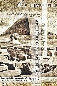 ARCHÉOLOGIE ET SPIRITUALITÉ: LE SAVOIR ENFOUI DES DEUX MONDES