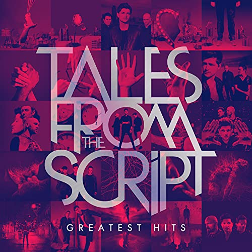 Tales from The Script: Greatest Hits [Explicit]