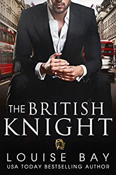 The British Knight by Louise Bay - All About Romance