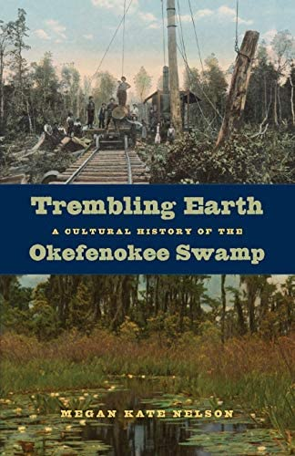 Trembling Earth A Cultural History of the Okefenokee Swamp product image