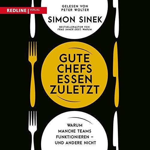 Gute Chefs essen zuletzt Audiobook By Simon Sinek cover art