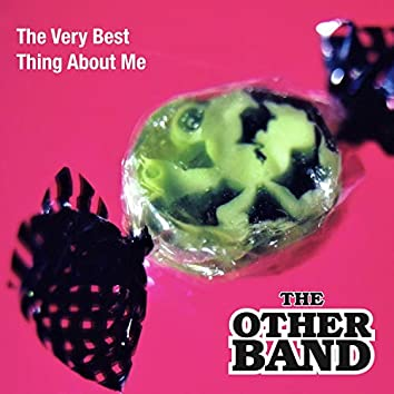 The Very Best Thing About Me
