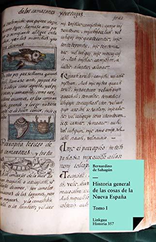 Historia general de las cosas de la Nueva España I eBook: de ...