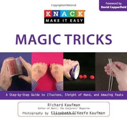 Knack Magic Tricks: A Step-by-Step Guide to Illusions, Sleight of Hand, and Amazing Feats (Knack: Make It easy) (English Edition)