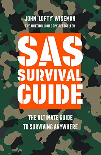 SAS Survival Guide: The Ultimate Guide to Surviving Anywhere
