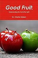 Good Fruit: Understanding the Fruit of the Spirit