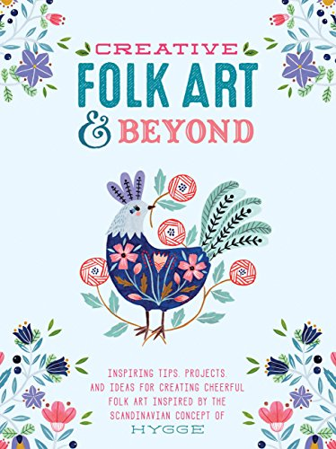 Compare Textbook Prices for Creative Folk Art and Beyond: Inspiring tips, projects, and ideas for creating cheerful folk art inspired by the Scandinavian concept of hygge Creative...and Beyond  ISBN 9781633223929 by Waycott, Flora,Befort, Oana,Otten, Marenthe,Fry Kasuba, Terri